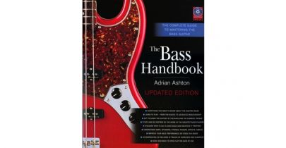 The Bass Handbook - A Complete Guide For Mastering The Bass Guitar by Adrian Ashton - Updated Edition